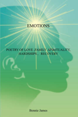 Emotions: Poetry of Love, Family, Spirituality, Hardships, Recovery (Paperback)