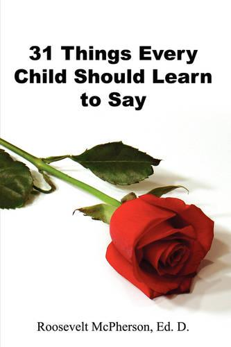 31 Things Every Child Should Learn to Say (Paperback)
