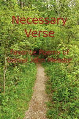 Necessary Verse: Favorite Poems of Daniel John Meador (Paperback)