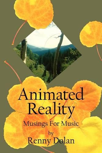Animated Reality: Musings for Music (Paperback)