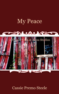 My Peace: A Year of Yoga at Amsa Studios (Paperback)