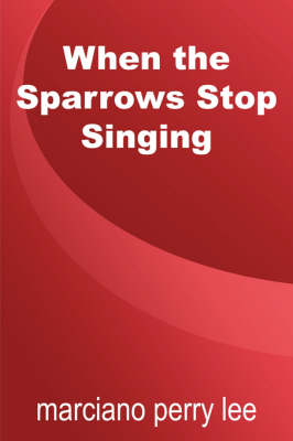 When the Sparrows Stop Singing (Paperback)