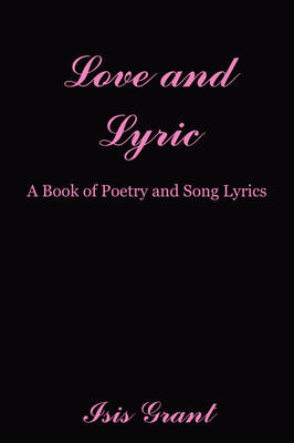Love and Lyric: A Book of Poetry and Song Lyrics (Paperback)