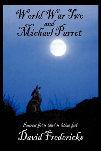 World War II and Michael Parrot (Paperback)