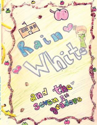 Rain White and the Seven 3rd Graders (Paperback)