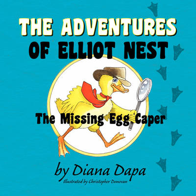 The Adventures of Elliot Nest: The Missing Egg Caper (Paperback)