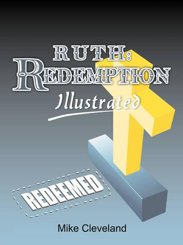 Ruth: Redemption Illustrated (Paperback)