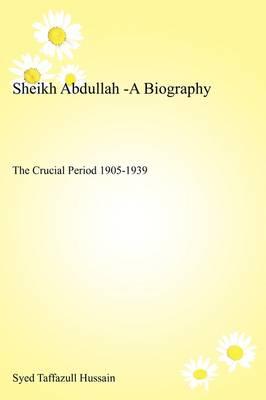 Sheikh Abdullah: A Biography (Paperback)