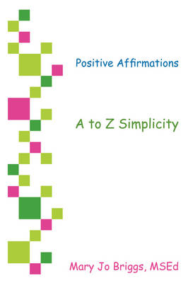 Positive Affirmations: A to Z Simplicity (Paperback)