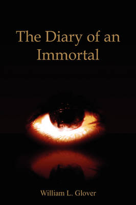 The Diary of an Immortal: Memoires of the Immortals, Volume One. (Paperback)