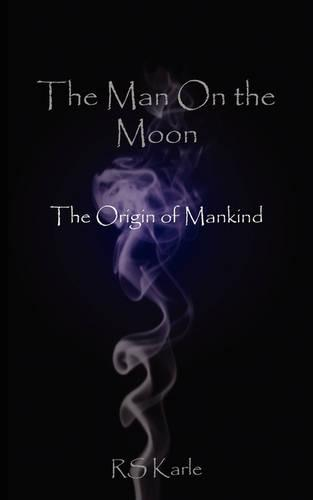 The Man on the Moon: The Origin of Mankind (Paperback)