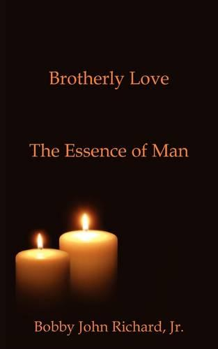 Brotherly Love: The Essence of Man (Paperback)