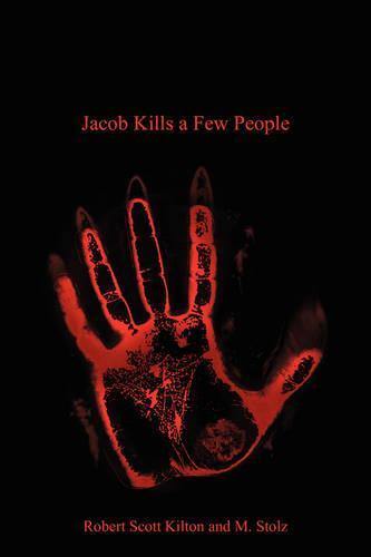 Jacob Kills a Few People: Third Edition (Paperback)