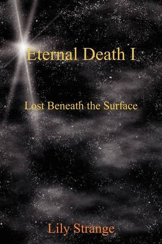 Eternal Death I: Lost Beneath the Surface (Paperback)