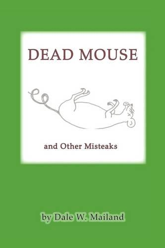 Dead Mouse: And Other Misteaks (Paperback)