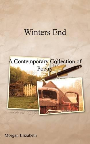 Winters End: A Contemporary Collection of Poetry (Paperback)