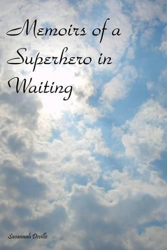 Memoirs of a Superhero in Waiting (Paperback)