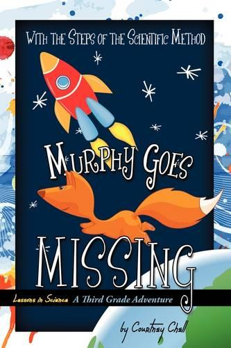 Murphy Goes Missing: A Third Grade Adventure (Paperback)