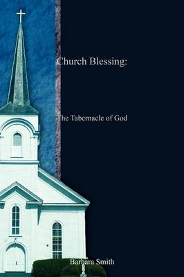 Church Blessing: The Tabernacle of God (Paperback)