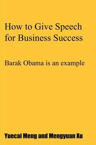 How to Give Speech for Business Success: Barak Obama Is an Example (Paperback)