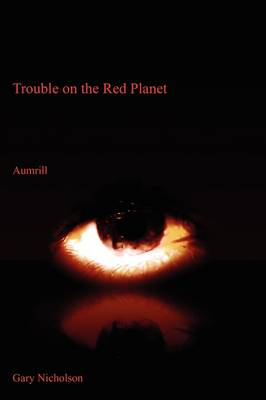 Trouble on the Red Planet: Aumrill (Paperback)