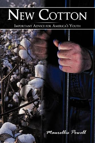 New Cotton: Important Advice for America's Youth (Paperback)