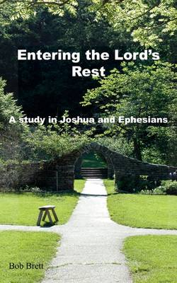 Entering the Lord's Rest: A Study in Joshua and Ephesians (Paperback)