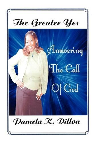 The Greater Yes: Answering the Call of God (Paperback)