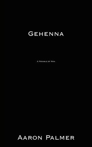 Gehenna: A Parable of Man (Paperback)