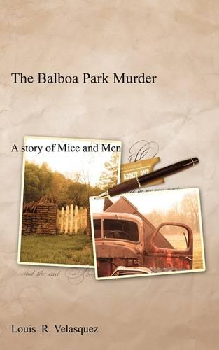 The Balboa Park Murder: A Story of Mice and Men (Paperback)