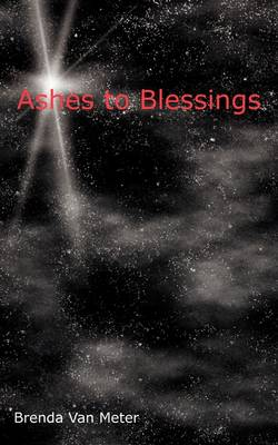 Ashes to Blessings (Paperback)