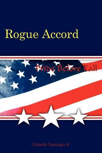 Rogue Accord: Pride Before Fall (Paperback)