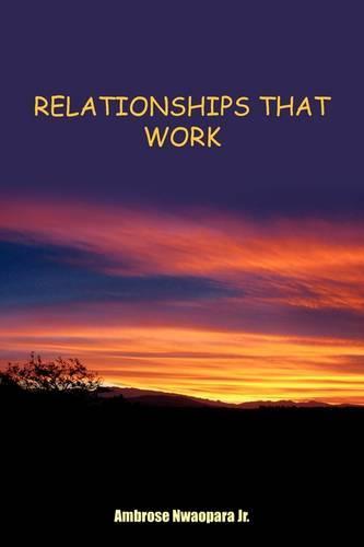 Relationships That Work (Paperback)