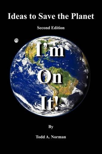 Ideas to Save the Planet - Second Edition: I'm on It! (Paperback)