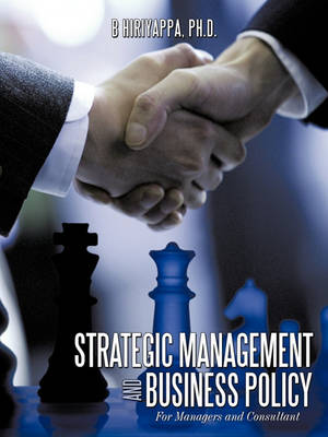 Strategic Management and Business Policy: For Managers and Consultant (Paperback)