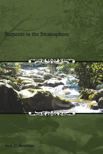 Serpents in the Stratosphere: Selected Poems from 2007-2009 (Paperback)