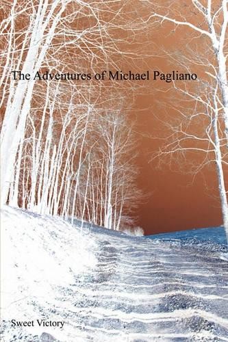 The Adventures of Michael Pagliano (Paperback)