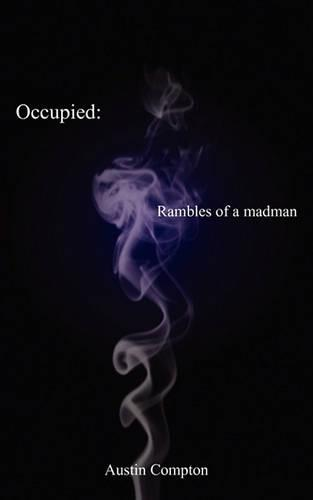 Occupied: Rambles of a Madman (Paperback)