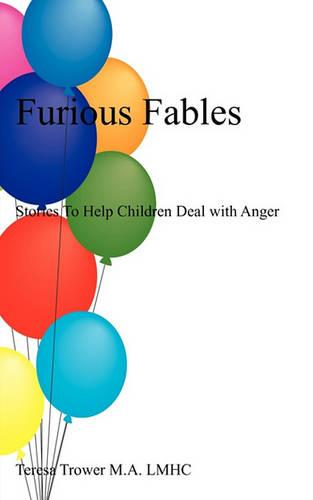 Furious Fables: Stories to Help Children Deal with Anger (Paperback)
