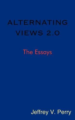 Alternating Views 2.0: The Essays (Paperback)