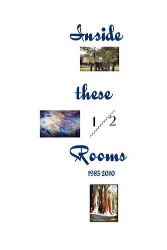 Inside These Rooms 2nd Ed.: Where I Learned to Love My Life, My God and My Fellows (Paperback)