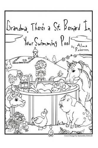 Grandma, There's a Saint Bernard in Your Swimming Pool: Why I Married the Farmer (Paperback)