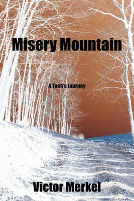 Misery Mountain: A Teen's Journey (Paperback)