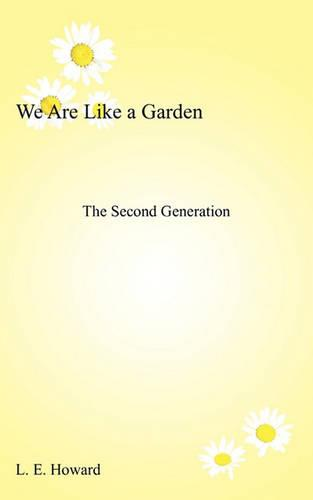 We Are Like a Garden: The Second Generation (Paperback)