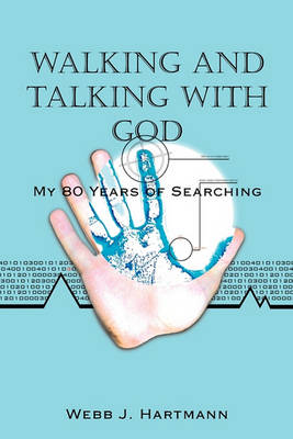 Walking and Talking with God: My 80 Years of Searching (Paperback)