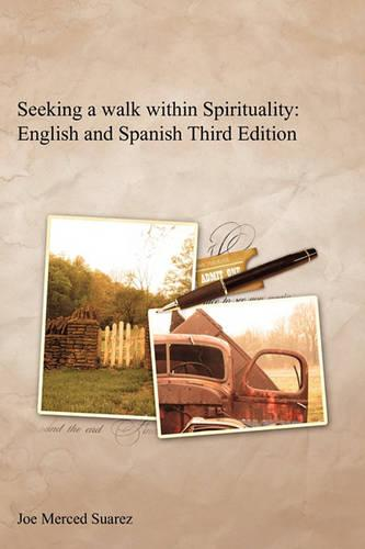 Seeking a Walk Within Spirituality: English and Spanish Third Edition (Paperback)