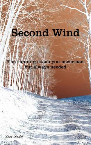 Second Wind: The Running Coach You Never Had But Always Needed (Paperback)