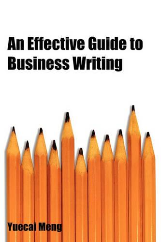 An Effective Guide to Business Writing (Paperback)