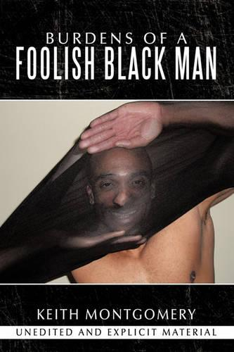 Burdens of a Foolish Black Man (Paperback)