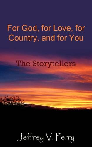 For God, for Love, for Country, and for You: The Storytellers (Paperback)